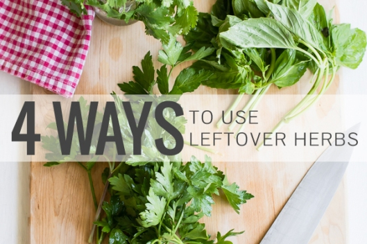 four ways to use leftover herbs