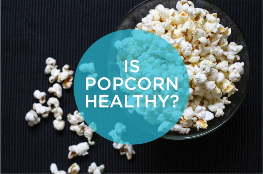 is popcorn healthy // the muffin myth
